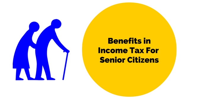 6 benefits in income tax for senior citizens taxadda