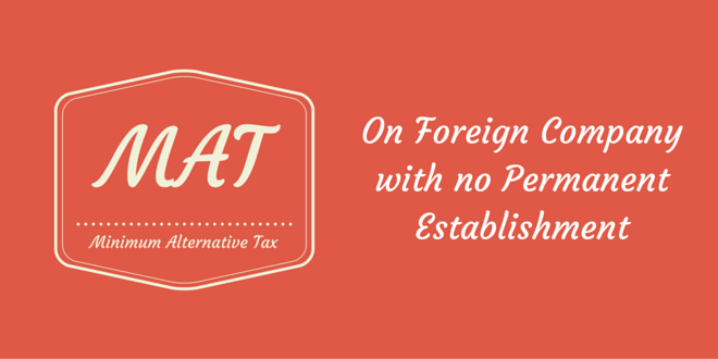 Applicability of MAT on foreign companies having no PE in India
