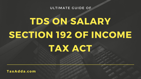 Section 192 Tds From Salary Taxadda