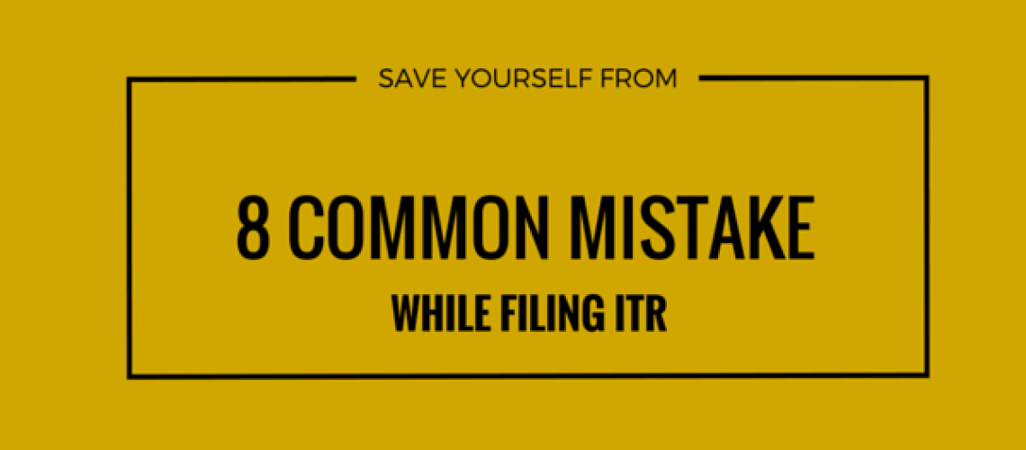 8 common mistakes while filing itr